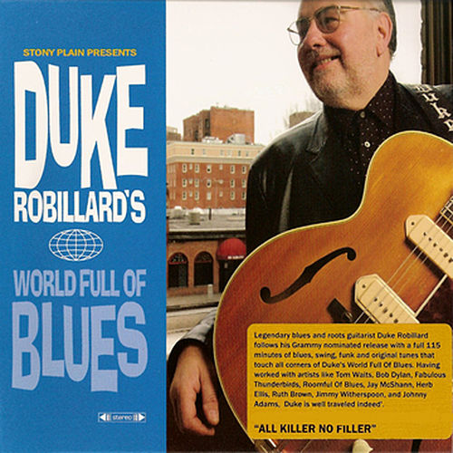 Duke Robillard's World Full Of Blues by Duke Robillard