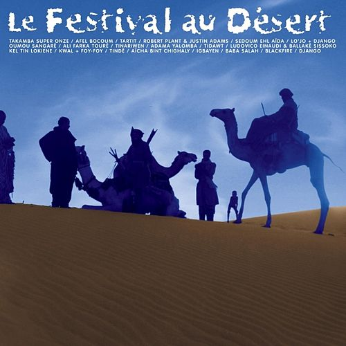 Play & Download Le Festival Au Désert by Various Artists | Napster