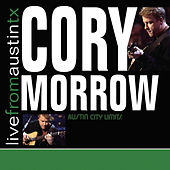 Play & Download Live From Austin, TX by Cory Morrow | Napster