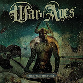 Play & Download Fire From The Tomb by War of Ages | Napster