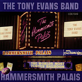 Play & Download The Tony Evans Band Plays Hammersmith Palais by Tony Evans | Napster