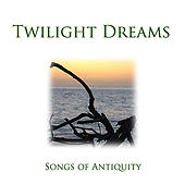 Twilight Dreams - Songs of Antiquity by Frank McConnell