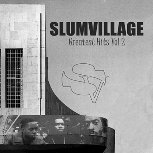 Play & Download Slum Village Greatest Hits Vol. 2 by Slum Village | Napster