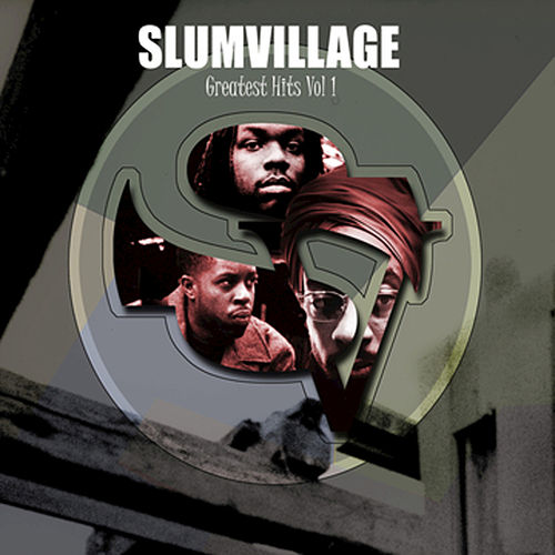 Play & Download Slum Village Greatest Hits Vol. 1 by Slum Village | Napster