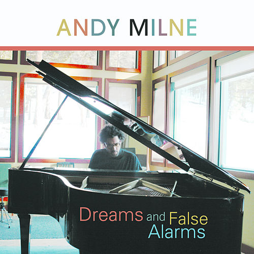 Dreams and False Alarms by Andy Milne