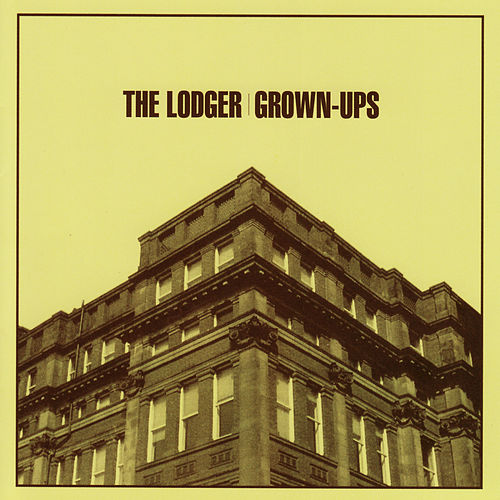 Play & Download Grown-Ups by The Lodger | Napster