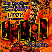 Play & Download Hold Me: Live In Germany by Big Brother & The Holding Company | Napster