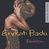 Play & Download Baduizm - Special Edition by Erykah Badu | Napster