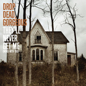Play & Download They'll Never Get Me (Word With You) by Drop Dead, Gorgeous | Napster
