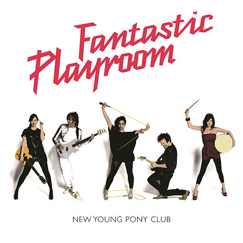 Play & Download Fantastic Playroom by New Young Pony Club | Napster