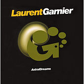 Play & Download Astral Dreams by Laurent Garnier | Napster