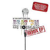 Play & Download If You Can't Join 'Em…Beat 'Em Remixes by DJ Format | Napster