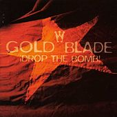 Play & Download Drop The Bomb by Goldblade | Napster