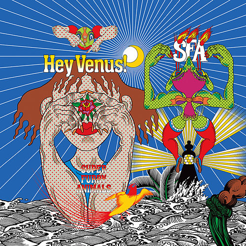 Play & Download Hey Venus! by Super Furry Animals | Napster