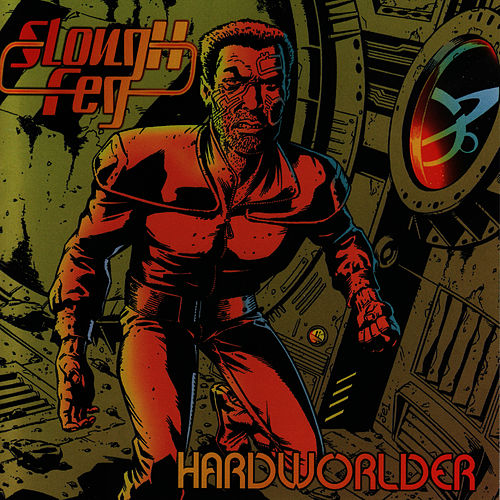 Hardworlder by Slough Feg
