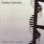 Play & Download Chateau Benares by Sanjay Mishra | Napster