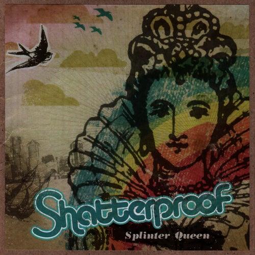 Play & Download Splinter Queen by Shatterproof | Napster