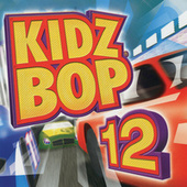 Play & Download Kidz Bop 12 by KIDZ BOP Kids | Napster