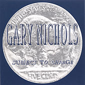 Subject To Change by Gary Nichols