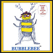 Bubblebee:Songs For The Young At Heart by Various Artists
