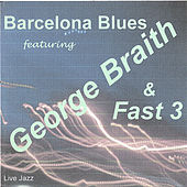 Play & Download Barcelona Blues by George Braith | Napster