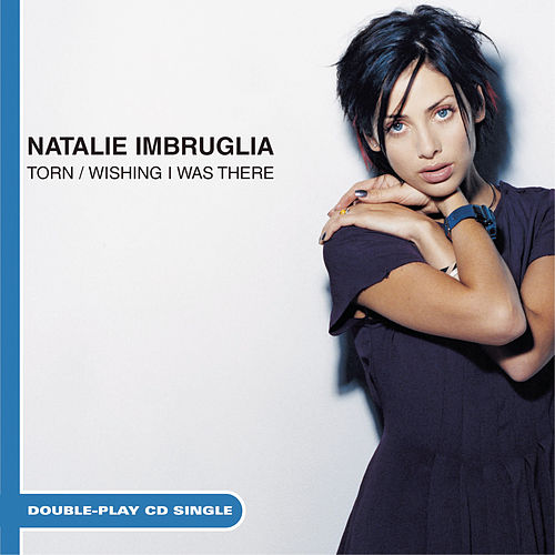 Play & Download Torn/Wishing I Was There by Natalie Imbruglia | Napster