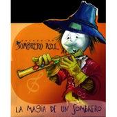 Play & Download Colección Sombrero Azul. La Magia De Un Sombrero by Unspecified | Napster