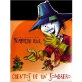 Colección Sombrero Azul. Cuentos De Un Sombrero (Cuban Children Stories) by Unspecified