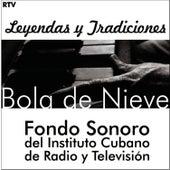Bola De Nieve. Fondos Sonoros Del Instituto de Radio y Televisión by Bola De Nieve
