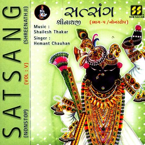 Play & Download Shreenathji (Satsang Vol 5) by Hemant Chauhan | Napster