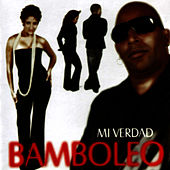 Play & Download Mi Verdad by Bamboleo | Napster