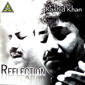 Play & Download Reflection by Rashid Khan | Napster