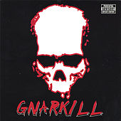 Play & Download Gnarkill by Gnar Kill | Napster