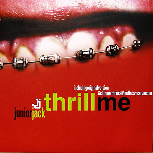 Play & Download Thrill Me by Junior Jack | Napster