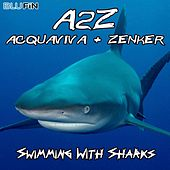 Play & Download Swimming With Sharks by Acquaviva & Zenker | Napster