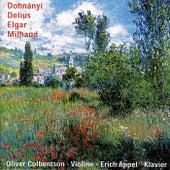 Dohnányi - Delius - Elgar - Milhaud - Sonaten Für Violine Und Klavier by Erich Appel