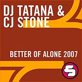 Better Off Alone 2007 by DJ Tatana