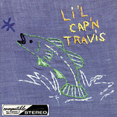 Play & Download Li'l Cap'n Travis by Li'l Cap'n Travis | Napster