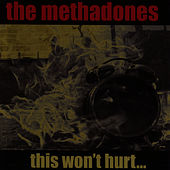This Won't Hurt... by The Methadones