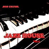 Play & Download JAZZ HOUSE  Vol.1 by BOB CRUISE | Napster