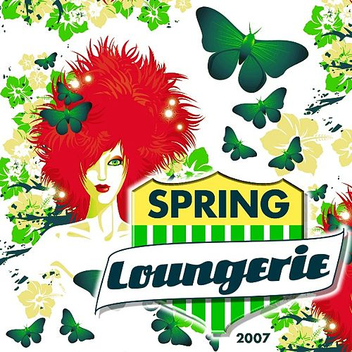Play & Download Spring Loungerie 2007 by Various Artists | Napster