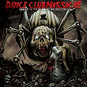 Play & Download Feast of the Blood Monsters by Dance Club Massacre | Napster