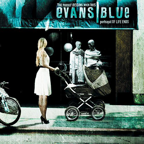 Play & Download The Pursuit Begins When This Portrayal Of Life Ends by Evans Blue | Napster