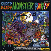 Play & Download Super Scary Monster Party by Various Artists | Napster
