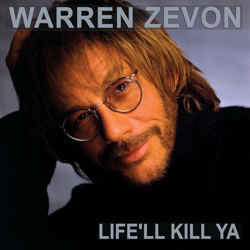 Play & Download Life'll Kill Ya by Warren Zevon | Napster
