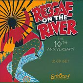 Play & Download Reggae On The River 10th Anniversary Set by Various Artists | Napster