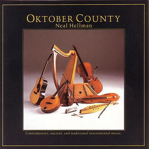 Play & Download Oktober County: Contemporary, Ancient And... by Neal Hellman | Napster