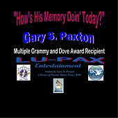 Play & Download How's His Memory Doing Today by Gary S. Paxton | Napster