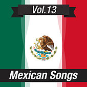 Play & Download Mexican Songs (Volume 13) by Various Artists | Napster