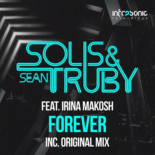 Play & Download Forever (feat. Irina Makosh) by Solis | Napster